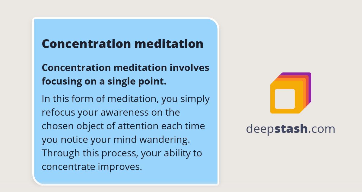 Concentration meditation - Deepstash